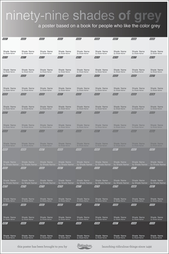 Ninety Nine Shades Of Grey By Ridiculo Us Kickstarter