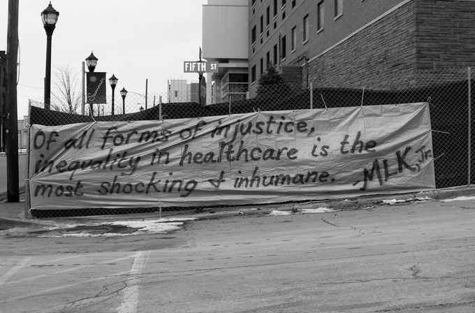 """""""Of all the forms of inequality, injustice in health care is the most shocking and inhumane.""""    Martin Luther King Jr."""