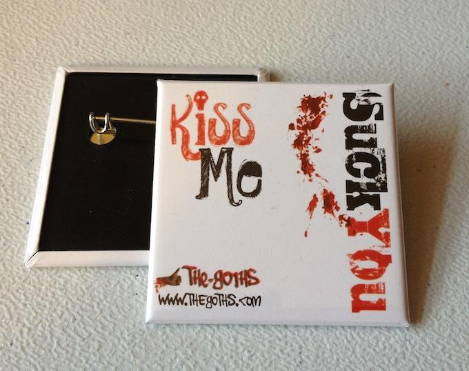 "The Official Comic Con Launch ""Kiss Me, Suck You"" Button"