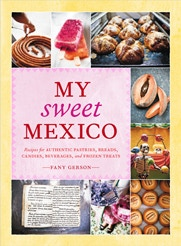"""My Sweet Mexico"" is a culinary adventure of traditional mexican sweets."