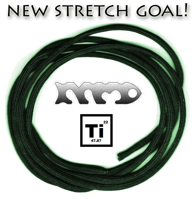 EXTENDED! If we hit $100,000 everyone who pledges between $50K and $100K, at $20 or more, will receive 1 Titanium Fish Bone and 5' of paracord. Tell your friends!