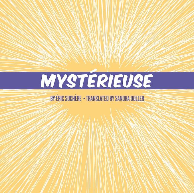 Mystérieuse by Éric Suchère translated by Sandra Doller