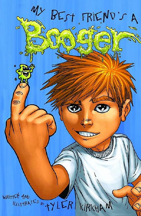 Get a copy of my other children's book My best friend's a booger with a $40 pledge!