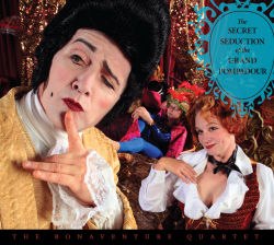 Our last CD, The Secret Seduction of the Grand Pompadour.