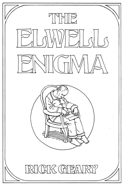 The Elwell Enigma by Rick Geary by Mark Rosenbohm —Kickstarter