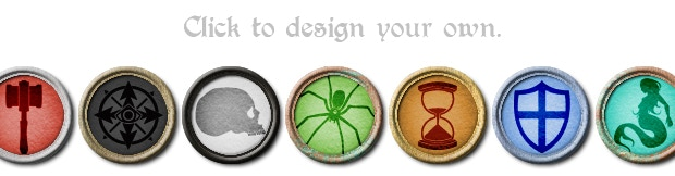 Tokens represent PCs, NPCs and Monsters of the game world. When designing a token, choose from nine metal rings, ranging from pewter to gold to mithril, a dozen bold parchment colors, and hundreds of unique icons.  Click to design your own.
