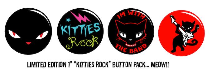 "$20 KICKSTARTER EXCLUSIVE REWARD: ""KITTIES ROCK"" BUTTON PACK OF 4... CAN WE HAS SUM BAKERS 4 DIS ALREADY? MEOW!"