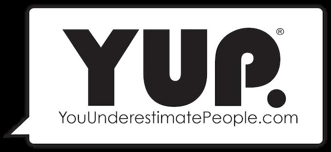 You Underestimate People (YUP.) T-shirt Line by Brett