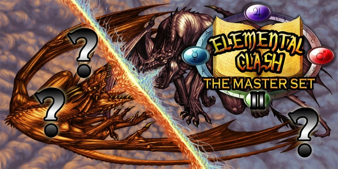 """Elemental Clash: The Master Set 2"" - coming...sooner or later!"