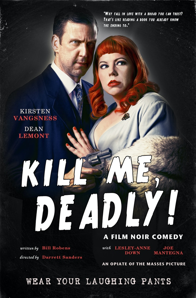 Kill Me, Deadly - A Film Noir Comedy by Opiate of the Masses