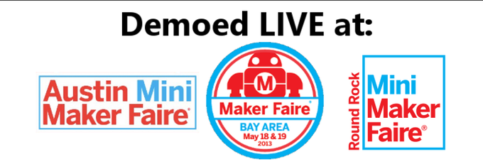 Darkmatter was demoed to hundreds of people at the Bay Area, Round Rock & Austin Maker Faires!