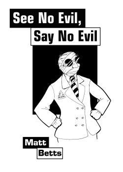 See No Evil, Hear No Evil by Matt Betts