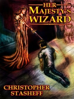 Her Majesty's Wizard by Christopher Stasheff (Book I of A Wizard in Rhyme)