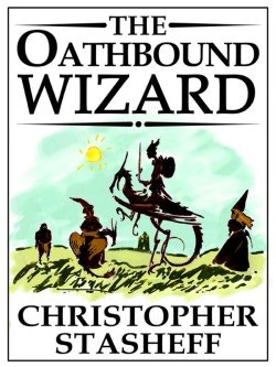 Oathbound Wizard by Christopher Stasheff (Book II of A Wizard in Rhyme)