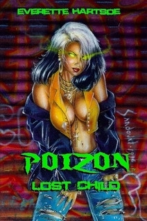 EVERETTE HARTSOE'S POIZON:LOST CHILD -SIGNED REMARK-$42 full color 84-pages