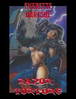 EVERETTE HARTSOE'S RAZOR: TORTURE COLLECTED -full color SIGNED REMARK-$65