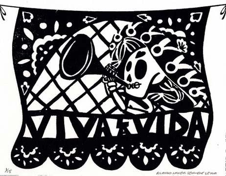 "Ricardo X. Serment, ""Viva la Vida"" (Live Life), screen-print,  7 x 9 in."