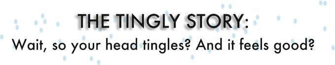 TINGLY SENSATION: The ASMR Story by Kate Mull — Kickstarter