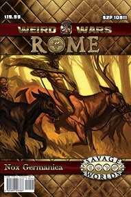 Nox Germanica, a full-length adventure for Weird Wars Rome included in the Game Master's Screen