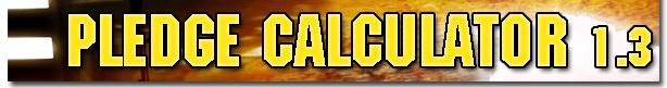 Click me to open latest Pledge Calculator!