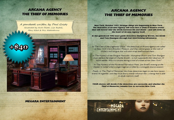 ARCANA AGENCY: THE THIEF OF MEMORIES: $40.  We mentioned our last gamebook project in the same format (link below this text), and of course we could give you a hardback of it (from our limited stock).  As a bonus, ALSO receive the DRM-free PDF.
