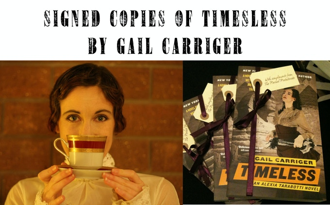 At the $125 reward level, you are able to get a signed copy of Timeless by Gail Carriger *EXCLUSIVE TO THIS TIER*