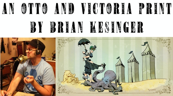 At the $250 reward level, you will receive a Brian Kesinger Art Print [11x14] of Otto and Victoria *EXCLUSIVE TO THIS TIER*