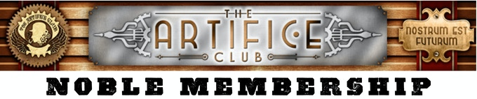 At the $400 reward level, You will receive a Artifice Club Noble Membership *EXCLUSIVE TO THIS TIER*