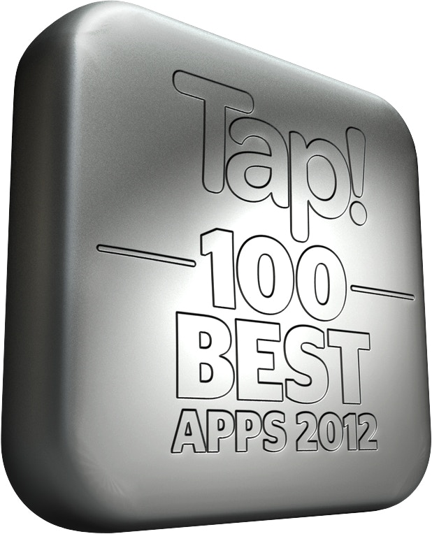 We were thrilled to be named one of Tap! Magazine's 100 Best Apps of 2012. We look forward to bringing that same functionality and attention to detail to Android users everywhere!