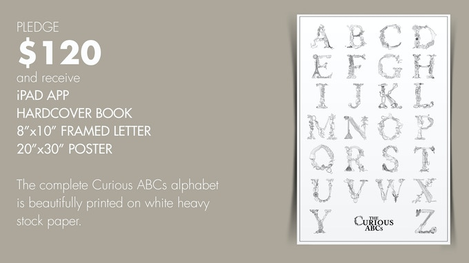 "$120 reward: 20""x30"" Poster of entire alphabet PLUS 8""x10"" Framed Print of a Letter of your choice, The Curious ABCs iPad app and The Curious ABCs Hardcover Book."