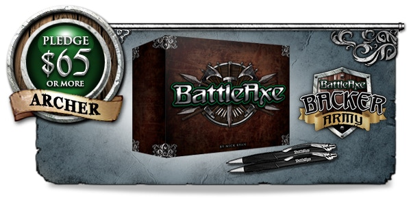 "ARCHER: Complete BattleAxe Board Game + 2 BattleAxe ink pens + Your name enlisted into ""The Backer Army"" featured in the Rule Book and on BattleAxeTheBoardGame.com"