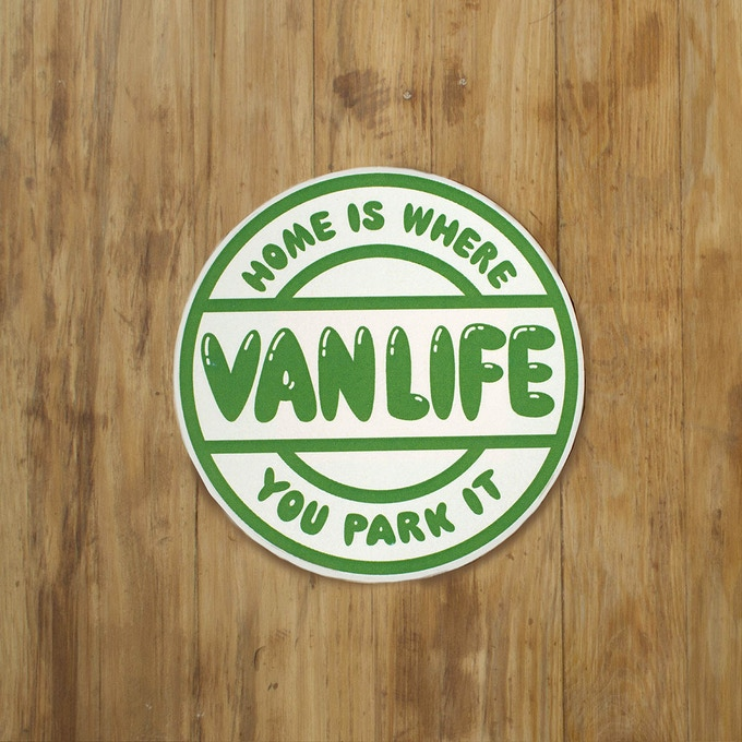 """Vanlife: Home Is Where you Park It. 3"""" wide"""