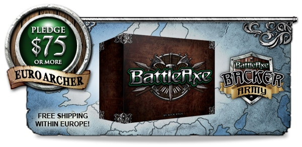 "EURO ARCHER: Complete BattleAxe Board Game + all unlocked stretch goals, shipped directly from the factory to your door step. + Your name listed into ""The Backer Army"" featured in the Rule Book and on BattleAxeTheBoardGame.com ***European Residents Only**"