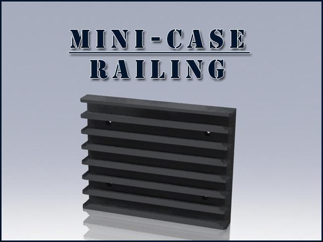 Mini-Case Railing Mold for the 1st Funding Goal