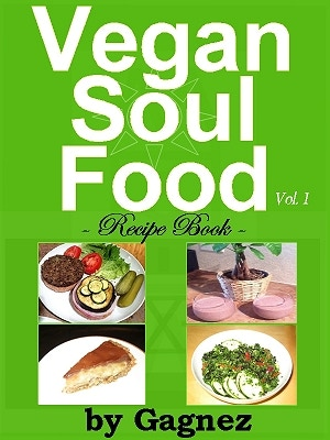 Vegan soul food recipe book vol 1 by gagnez kickstarter proposed cover of recipe book more photos of my delicious vegan soul food below forumfinder Choice Image