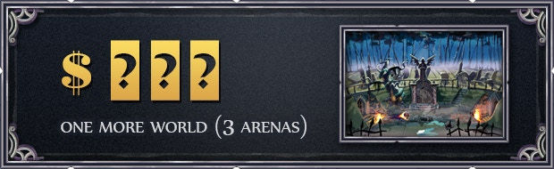 We'll create one more world (3 arenas). As always, you will vote for the setting of your choice!