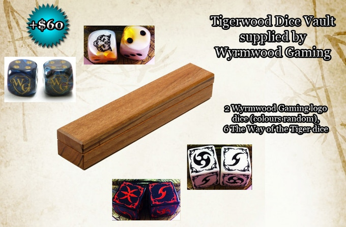 TIGERWOOD DICE VAULT and EIGHT DICE: $60.  Thanks to Wyrmwood Gaming, maker of Dice Vaults (link below this text), who are launching tigerwood through the collaboration.  This wood is NOT available on their Kickstarter.  Their two dice are random colours.