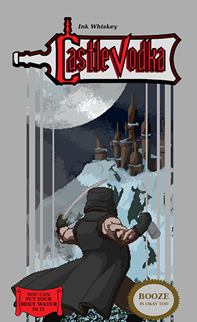 Castlevodka -- Your favorite way to forget about the most recent blood-sucking vampire in your life. They didn't deserve you, anyway.