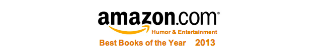 "Named #2 on Amazon's ""2013 Best Books of the Year: Humor & Entertainment"" - Don't miss out on this exclusive opportunity to have the book signed by Matt!"