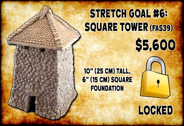 Stretch Goal #6: Square Tower @ $5,600.00