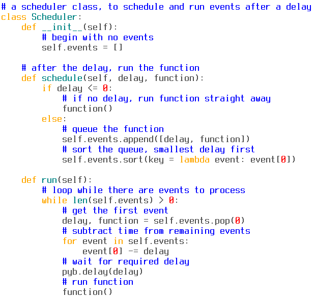 you tell it you want to schedule an event a python function to run after a certain delay in milliseconds here is the python code for such a scheduler