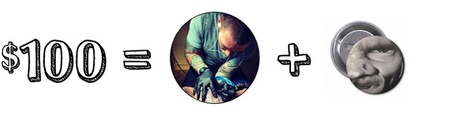 Receive a free tattoo by Alex Néron (approximately inner-palm size; for you OR a friend) and your choice of button!