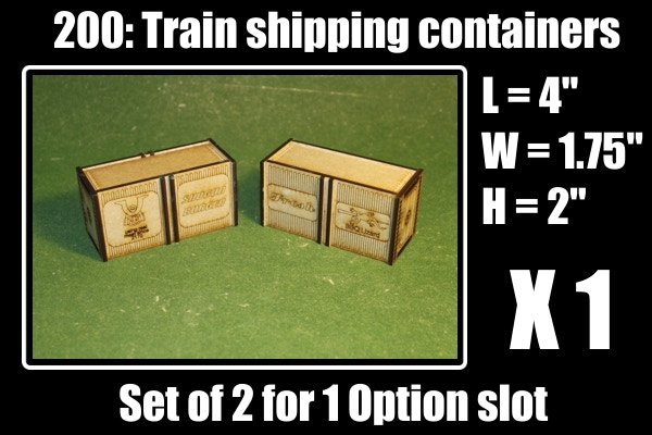 2 Cargo containers, these are perfect for blocking terrain and fit on the train's flat bed