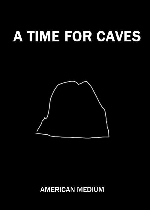 """A Time for Caves"" an illustrated, self-guided adventure through potential art histories - a collaboration between American Medium and Social Malpractice Publishing to be published in 2014"