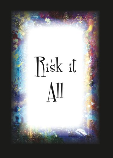 Taking risks might be good for both you and your characters.