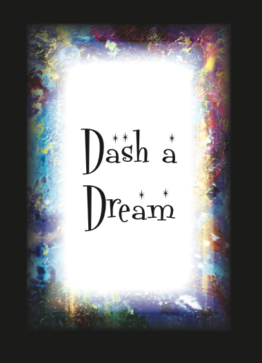 Dash your character's dream, if only temporarily, but go for yours!