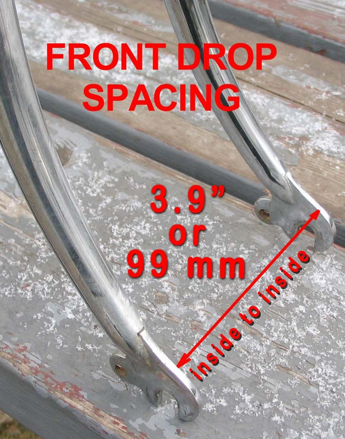 "3.9"" or 99mm needed between front forks at point of dropouts."
