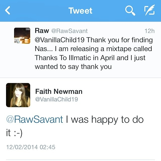 I tweeted Faith Newman for finding Nas and I was surprised that she even replied! #Legend!