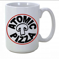 Not to mention our nice big 16 oz Atomic Pizza mug you have all been asking about
