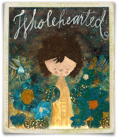 """{ """"Wholehearted"""" 